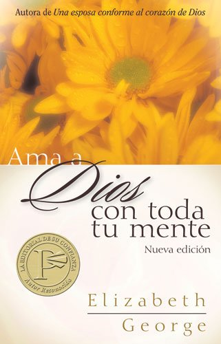 9780825405068: Ama a Dios con toda tu mente: Loving God with All Your Heart (Spanish Edition)