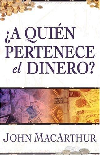 9780825405075: A Quien Pertenece el Dinero?: Una Guia Biblica Sobre Como Usar las Riquezas de Dios = Whose Money Is It Anyway?