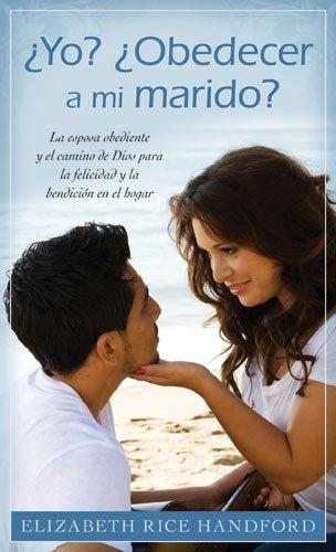 9780825405099: Yo? Obedecer A Mi Marido?: La Esposa Obediente y el Camino de Dios Para la Felicidad y la Bendicion en el Hogar