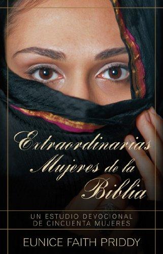 9780825405112: Extraordinarias mujeres de la Biblia