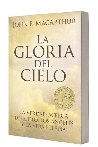 9780825405136: Gloria del cielo: La tarea mas importante para cada cristiano (Spanish Edition)
