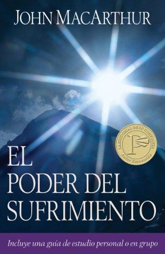 El poder del sufrimiento (Spanish Edition) (0825405157) by MacArthur, John