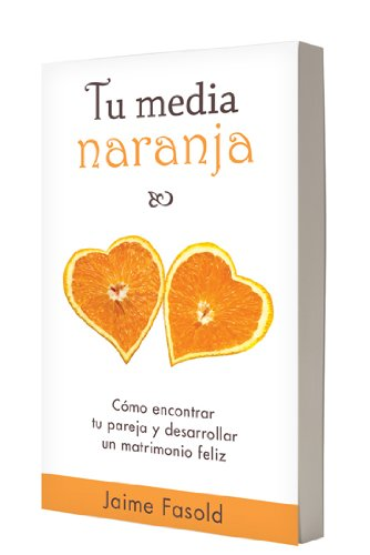 9780825405181: Tu media naranja (Spanish Edition)