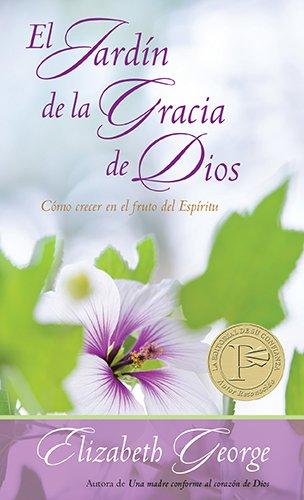 9780825405334: El Jardin de La Gracia de Dios: Como Crecer En El Fruto del Espiritu