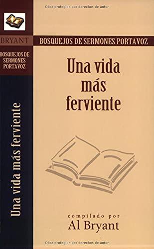 9780825407048: Bosquejos/Por:Una Vida Más Ferviente (Bosque/sermon/Portvz) (Spanish Edition) (Busquejos de sermones Portavoz)