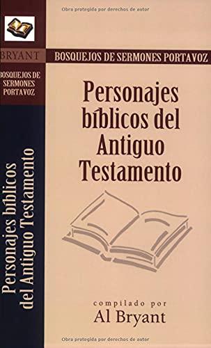9780825407055: Personajes biblicos del Antiguo Testamento (Bosquejos de sermones Portavoz) (Spanish Edition)