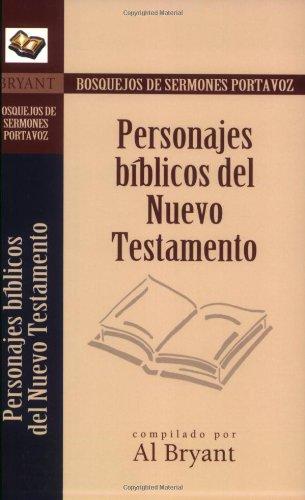 9780825407062: Personajes bíblicos del Nuevo Testamento (Bosque/sermon/Portvz) (Spanish Edition) (Bosquejos de sermones Portavoz)