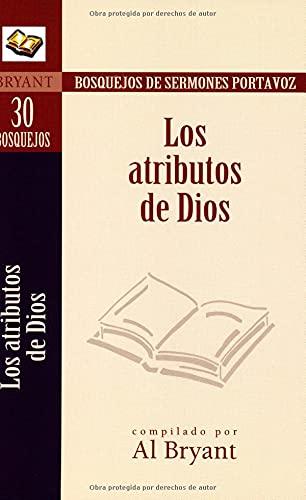 9780825407079: Los atributos de Dios (Bosque/sermon/Portvz) (Spanish Edition) (Bosquejos de sermones Portavoz)