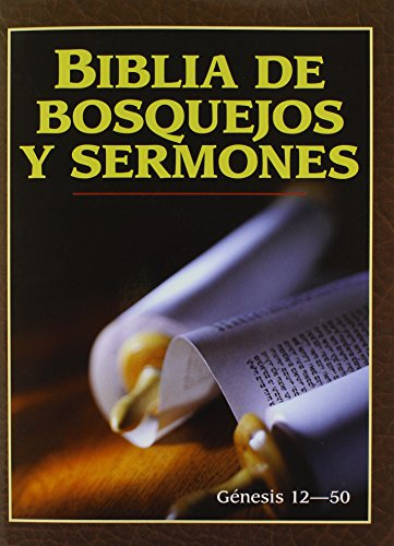 9780825407260: Biblia de Bosquejos y Sermones: Genesis 12:1-50:26 = The Preacher's Outline and Sermon Bible