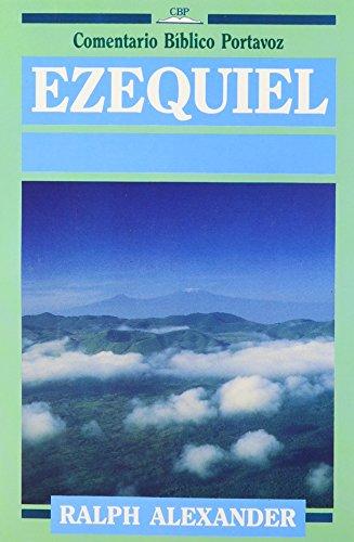9780825410024: Ezequiel (Comentario Bíblico Portavoz)
