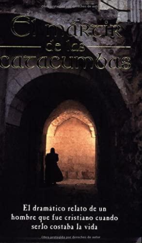 El mrtir de las catacumbas (Spanish Edition): Anonimo