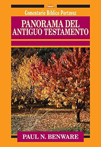 9780825410604: Panorama del Antiguo Testamento (Comentario Bíblico Portavoz) (Spanish Edition)