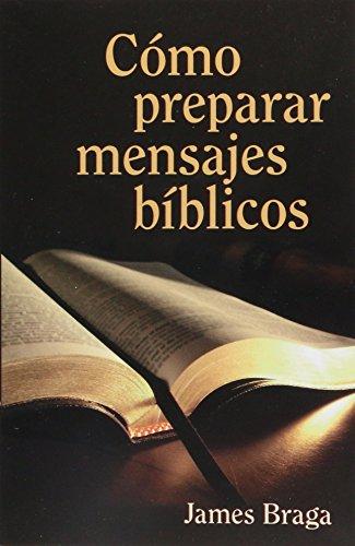 9780825410727: Como Preparar Mensajes Biblicos = How to Prepare Bible Messages