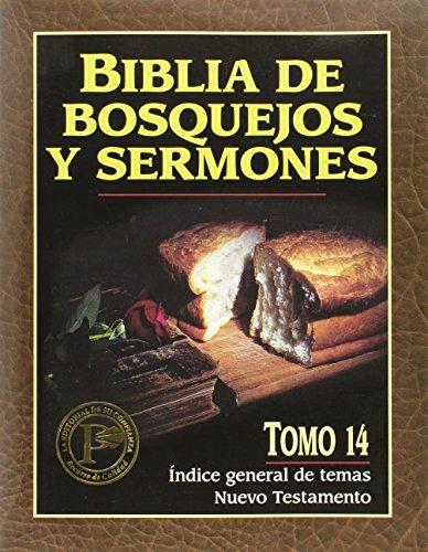 9780825410772: Biblia De Bosquejos Y Sermones: Tomo 14: Indice General De Temas Nuevo Testamento
