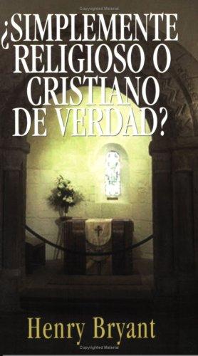 9780825410802: Simplemente religioso o cristiano de verdad? (Spanish Edition)