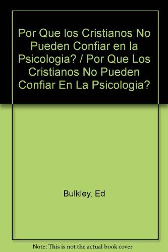 9780825410994: Por Que los Cristianos No Pueden Confiar en la Psicologia? / Por Que Los Cristianos No Pueden Confiar En La Psicologia? (Spanish Edition)