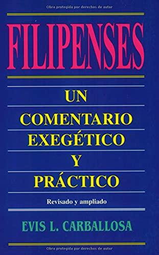 9780825411045: Filipenses: un comentario exegético y práctico (Philippians: An Exegetical and Practical Commentary) (Spanish Edition)