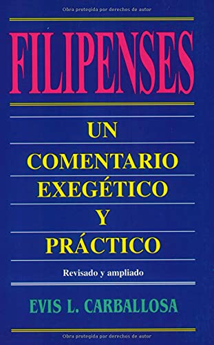 Filipenses : Un Comentario Evang?lico y Pr?ctico: Evis L. Carballosa