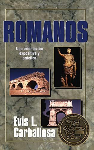 9780825411052: Romanos: Una Orientacion Expositiva y Practica (Gold Medallion-Finalist)