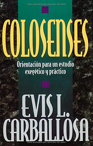 9780825411069: Colosenses/ Colossians: Orientacion Para Un Estudio Exegetico Y Practico/ Orientation for an Exegetical And Practical Study (Colossians: Orientation for an Exegetical And Practical Study)