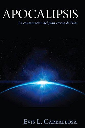 9780825411076: Apocalipsis: La Consumacion del Plan Eterno de Dios (Spanish Edition)