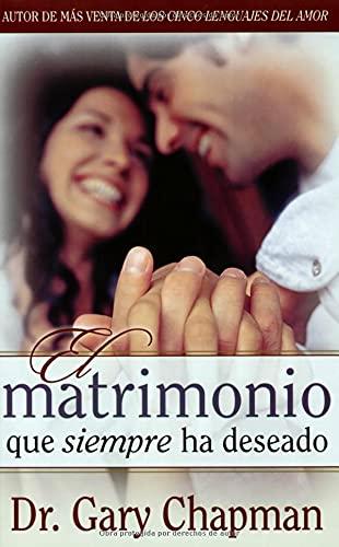 9780825411113: Matrimonio que siempre ha deseado (Spanish Edition)