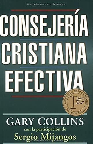 Consejeria cristiana efectiva (Spanish Edition): Gary Collins