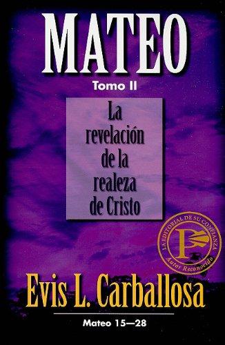9780825411298: Mateo, Tomo II: La Revelacion de la Realeza de Cristo: Mateo 15-28 = Matthew, Volume 2