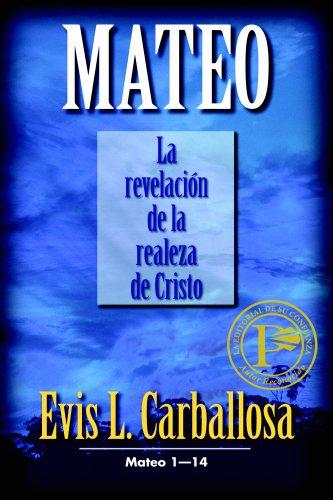 """Mateo: La revelacion de la realeza de Cristo, tomo 1"" (Spanish Edition): Evis Carballosa"