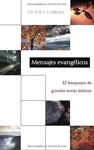 9780825411328: Mensajes Evangelicos: 52 Bosquejos de Grandes Temas Biblicos