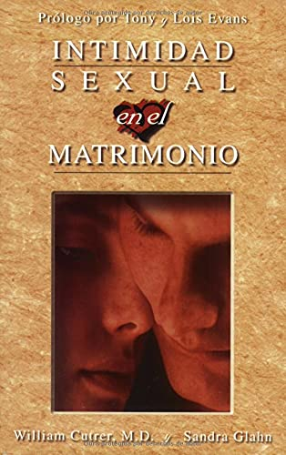 9780825411458: Intimidad Sexual En El Matrimonio / Sexual Intimacy in Marriage
