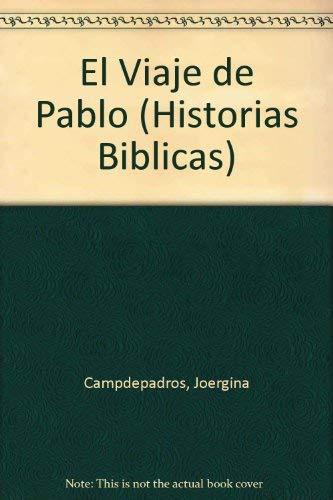 """El viaje de Pablo (Serie """"Historias Biblicas""""/Bible Stories) (Spanish Edition): ..."""