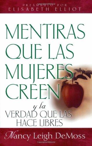 9780825411601: Mentiras Que Las Mujeres Creen Y La Verdad Que Las Hace Libres / Lies Women Believe: And the Truth That Sets Them Free