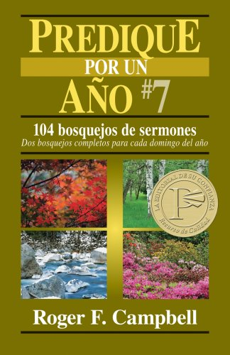 9780825411847: Predique Por un Ano #7: 104 Bosquejos de Sermones: DOS Bosquejos Completos Para Cada Domingo del Ano = Preach for a Year #7