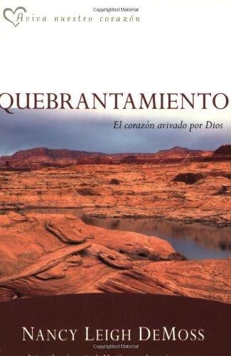 9780825411854: Quebrantamiento: El corazón avivado por Dios (Aviva Nuestros Corazones) (Spanish Edition)