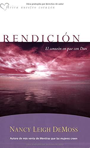 9780825411861: Rendicion: El Corazon En Paz Condios