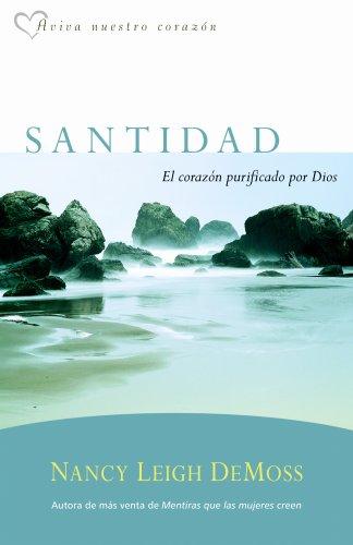 9780825411878: Santidad, El Corazon Purficado Por Dios = Holiness (Aviva Muestro Coarzon)