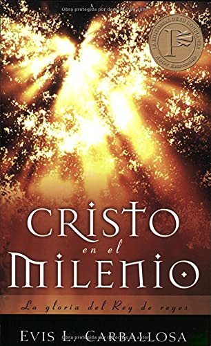 9780825411960: Cristo En El Milenio: La Gloria del Rey de Reyes