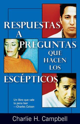 9780825411984: Respuestas a preguntas que hacen los escépticos (Spanish Edition)