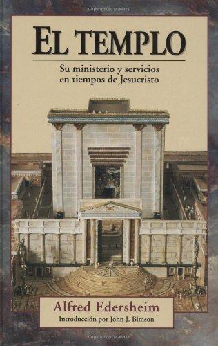 El Templo (Spanish Edition): Edersheim, Alfred