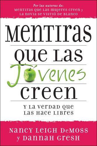 9780825412028: Mentiras que las jovenes creen y la verdad que las hace libres (Lies Young Women Believe) (Spanish Edition)