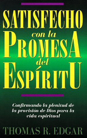 9780825412042: Satisfied with the Promise of the Spirit