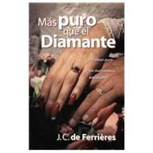 Mas puro que el diamante: Purer Than: de Ferrieres, J.