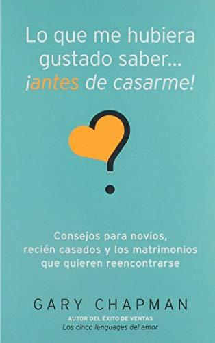 9780825412295: Lo que me hubiera gustado saber antes de casarme (Spanish Edition)
