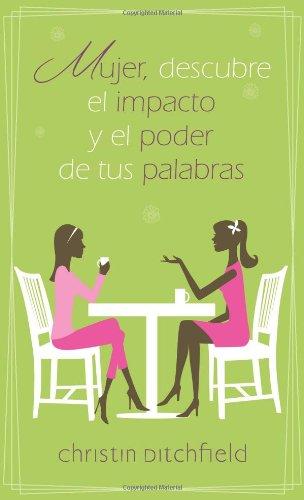 9780825412301: Mujer descubre el impacto y el poder de tus palabras (Spanish Edition)