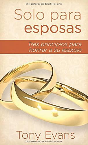 Solo para esposas: Tres principios para honrar a su esposo (Spanish Edition) (0825412358) by Tony Evans