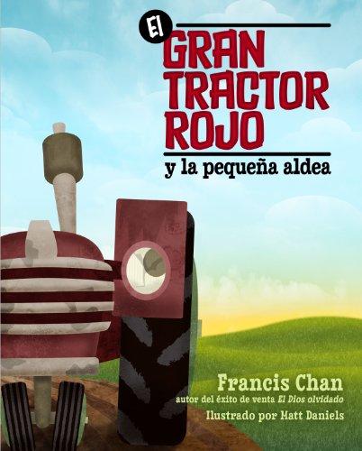 9780825412400: El gran tractor rojo y la pequeña aldea (Spanish Edition)