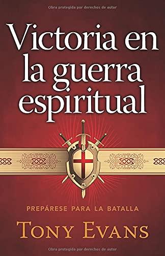 9780825412424: Victoria en la guerra espiritual: Prepárese para la batalla (Spanish Edition)