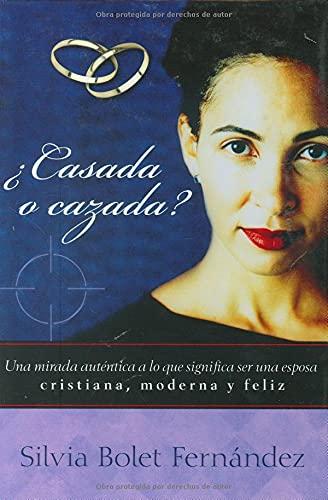 Casada o cazada? (Spanish Edition): Silvia Bolet Fernandez