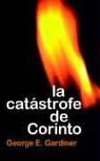 9780825412547: La Catastrofe de Corinto (Spanish Edition)
